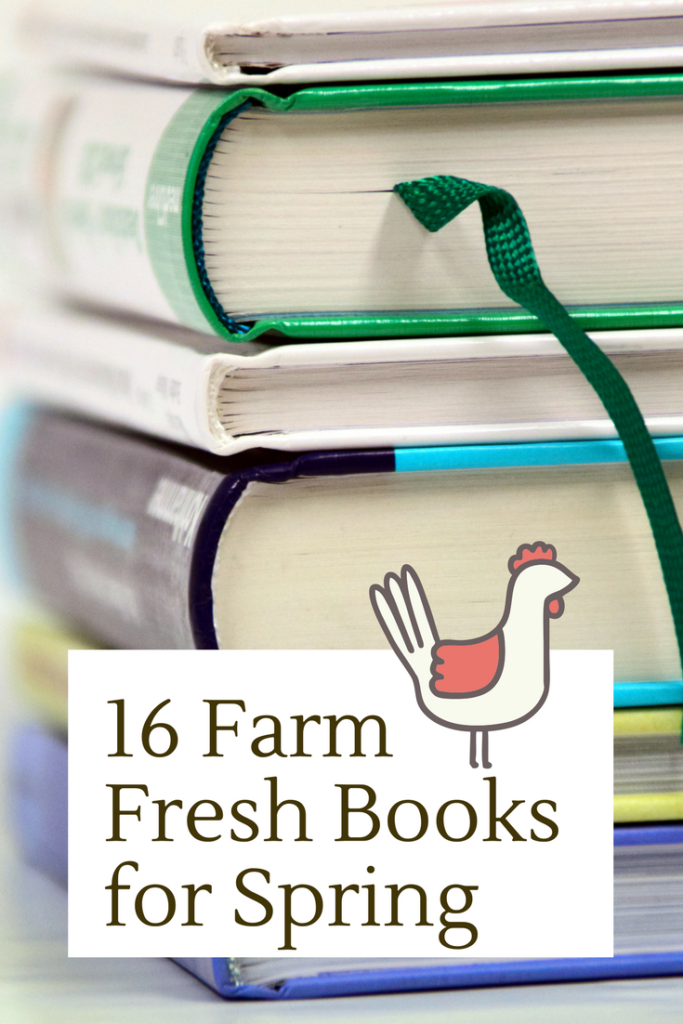 16 Farm Fresh Books for Spring Reading