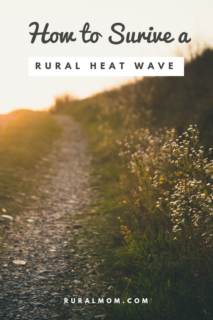 Don't Let a Rural Heat Wave Melt You Down