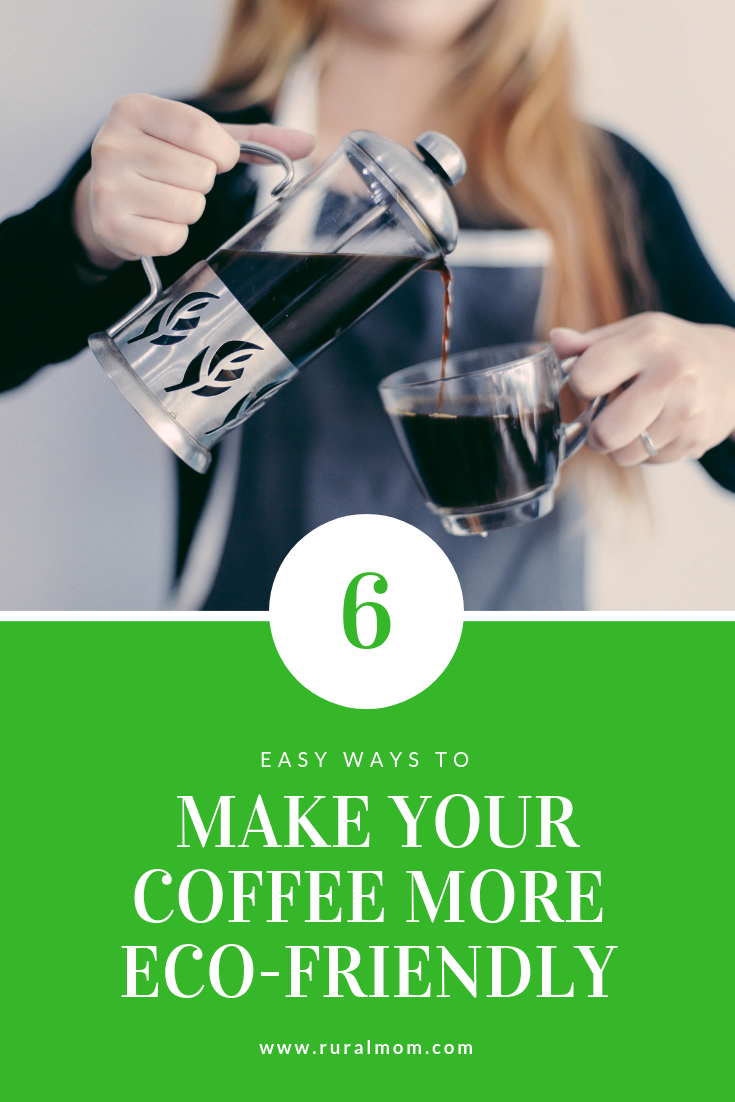 6 Easy Ways to Make Your Coffee More Eco-Friendly