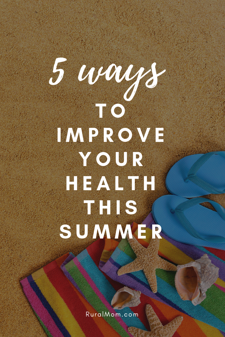 Tips to Help You Improve Your Health This Summer