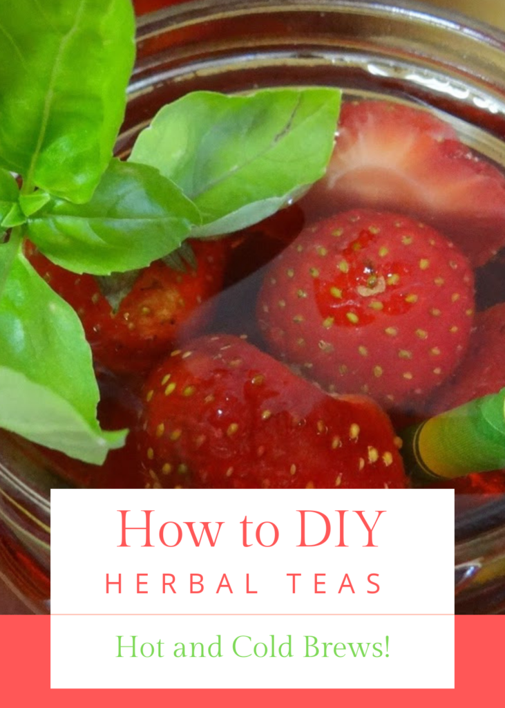How To Make Your Own Herbal Teas