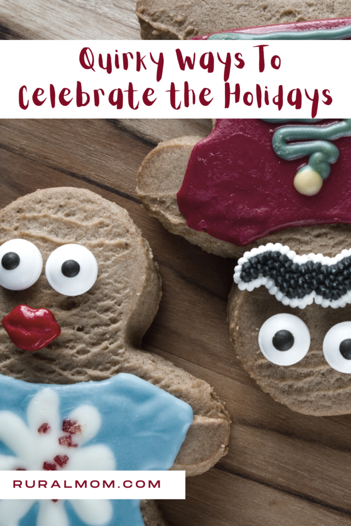 3 Quirky Ways To Celebrate the Holidays With Your Loved Ones