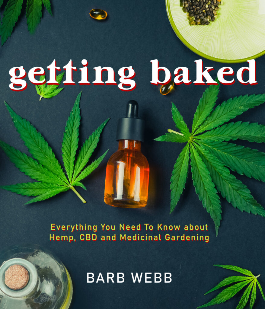 GETTING BAKED: Everything You Need to Know About Hemp, CBD, and Medicinal Gardening