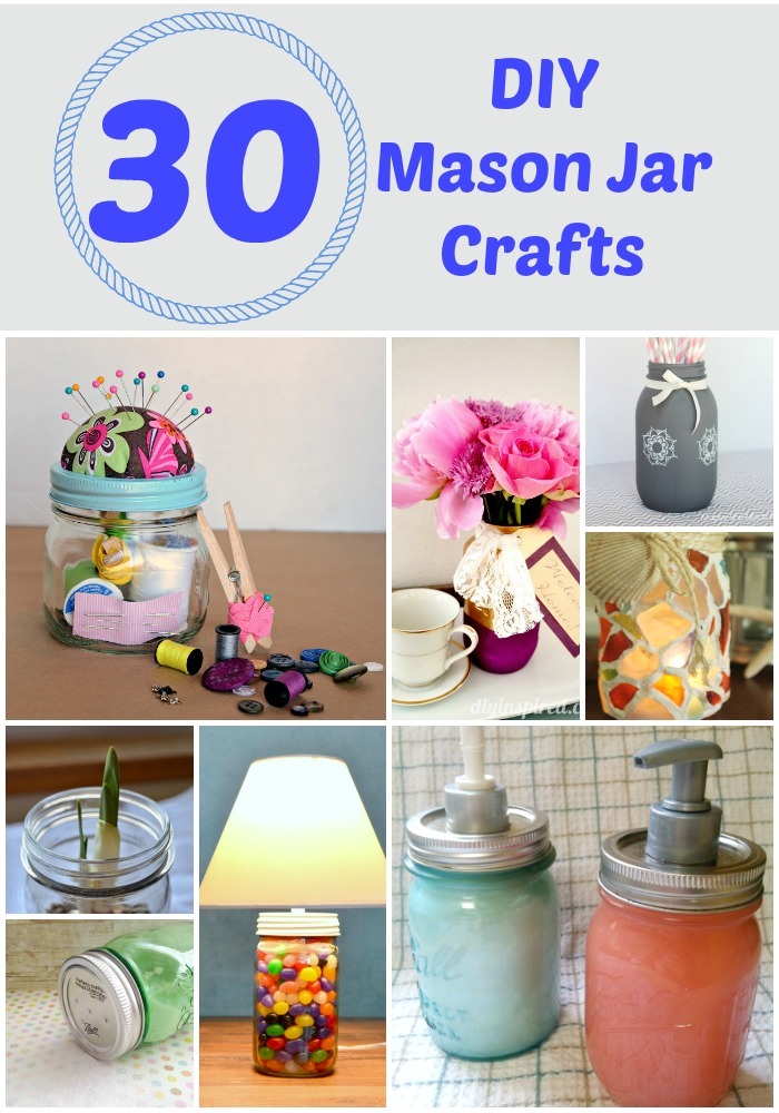 30 Incredible DIY Mason Jar Crafts