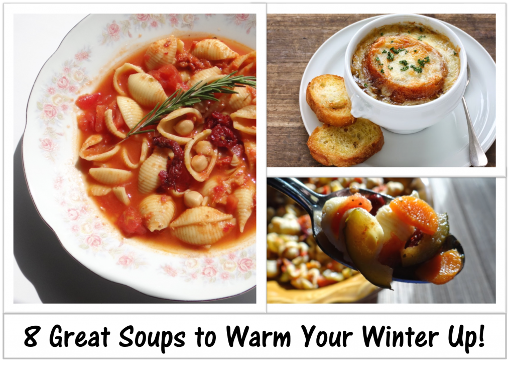 8 Great Soups to Warm Your Winter Up!