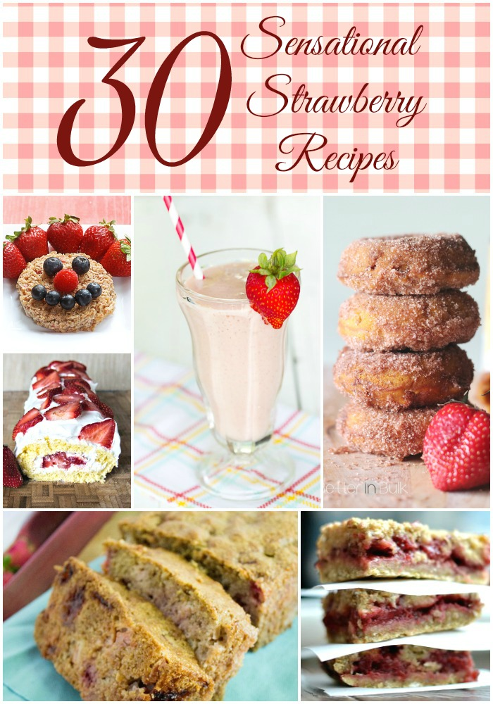 30 Sensational Strawberry Recipes