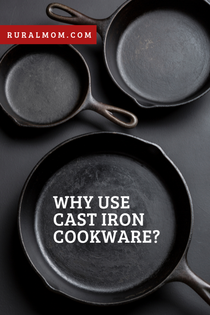 Why Use Cast Iron Cookware?