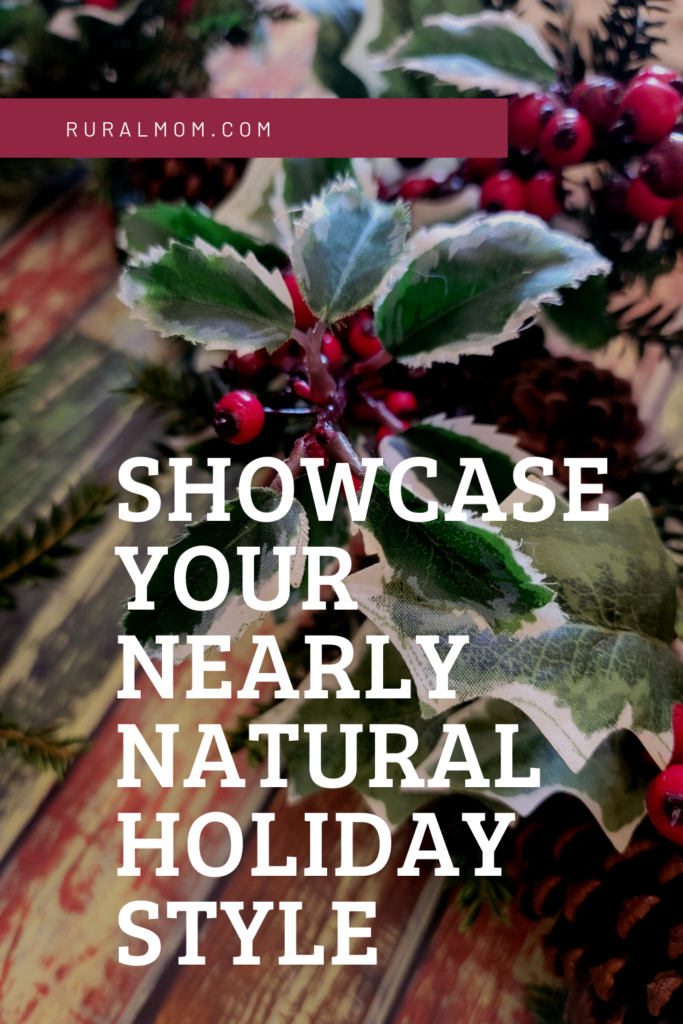 Showcase Your Nearly Natural Holiday Style